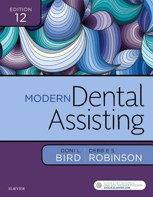 Modern Dental Assisting - Bird, Doni L, and Robinson, Debbie S