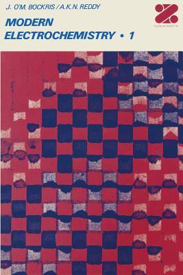 Modern Electrochemistry: An Introduction to an Interdisciplinary Area Volume 1 - Bockris, John