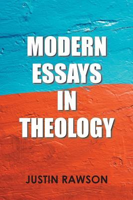Modern Essays in Theology - Rawson, Justin