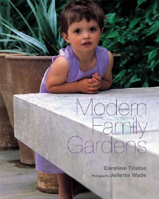 Modern Family Gardens - Tilston, Caroline