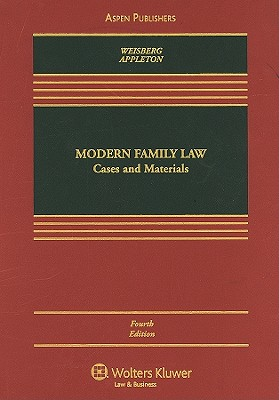 Modern Family Law: Cases and Materials - Weisberg, D Kelly, and Appleton, Susan Frelich