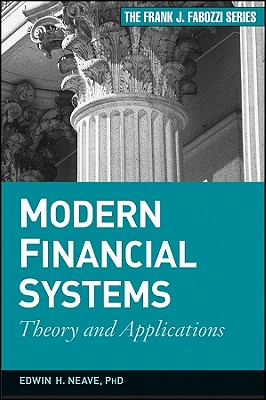 Modern Financial Systems: Theory and Applications - Neave, Edwin H