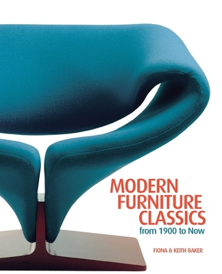 Modern Furniture Classics - Baker, Fiona, and Baker, Keith