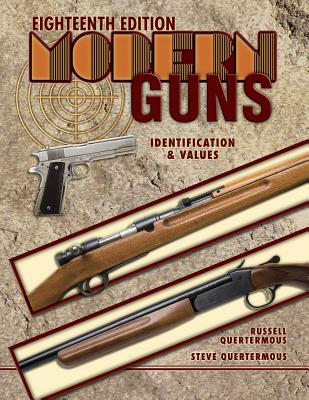 Modern Guns: Identification & Values - Quertermous, Russell, and Quertermous, Steve