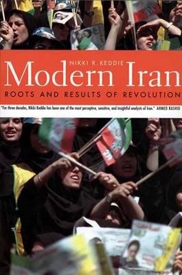 Modern Iran: Roots and Results of Revolution - Keddie, Nikki R