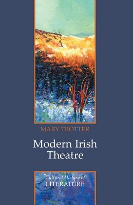 Modern Irish Theatre - Trotter, Mary