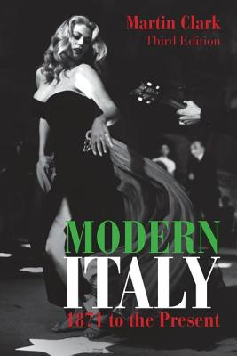 Modern Italy, 1871 to the Present - Clark, Martin