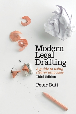 Modern Legal Drafting: A Guide to Using Clearer Language - Butt, Peter