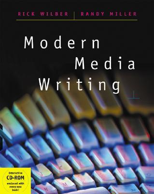 Modern Media Writing - Wilber, Rick, and Miller, Randy