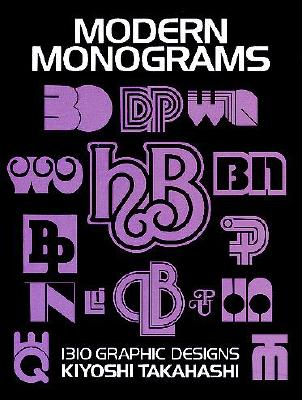 Modern Monograms: 1310 Graphic Designs - Takahashi, Kiyoski
