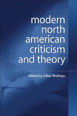 Modern North American Criticism and Theory: A Critical Guide - Wolfreys, Julian (Editor)