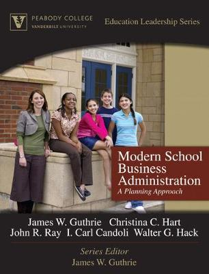 Modern School Business Administration: A Planning Approach - Guthrie, James W, and Hart, Christina C, and Ray, John R