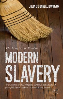 Modern Slavery: The Margins of Freedom - O'Connell Davidson, Julia