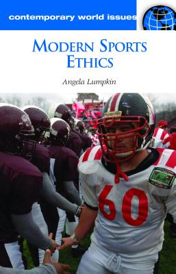Modern Sports Ethics: A Reference Handbook - Lumpkin, Angela
