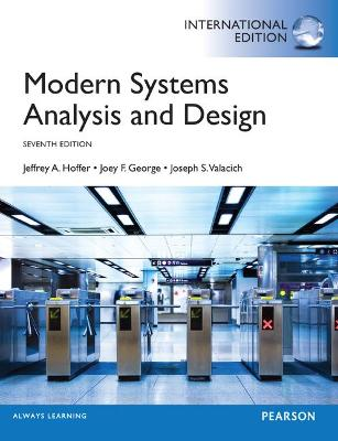 Modern Systems Analysis and Design, Global Edition - Hoffer, Jeffrey A., and George, Joey, and Valacich, Joseph