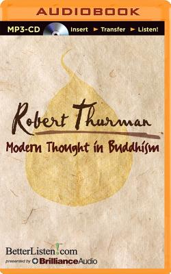 Modern Thought in Buddhism - Thurman, Robert, Professor, PhD (Read by)
