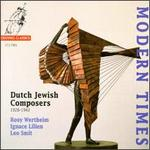 Modern Times: Dutch Jewish Composers
