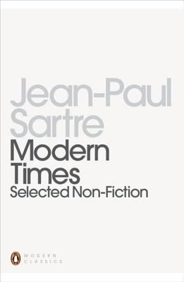 Modern Times: Selected Non-fiction - Sartre, Jean-Paul, and Wall, Geoffrey (Introduction by), and Buss, Robin (Translated by)