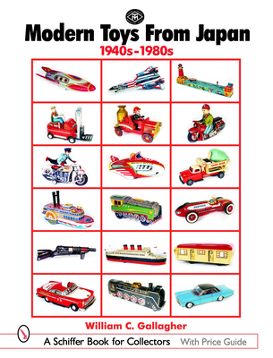 Modern Toys from Japan: 1940s-1980s - Gallagher, William C