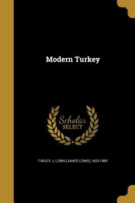 Modern Turkey - Farley, J Lewis (James Lewis) 1823-188 (Creator)
