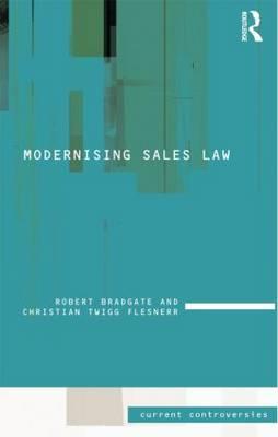 Modernising Sales Law - Bradgate, Robert, and Twigg-Flesner, Christian, Professor