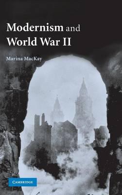 Modernism and World War II - MacKay, Marina