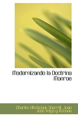 Modernizando La Doctrina Monroe - Sherrill, Charles Hitchcock