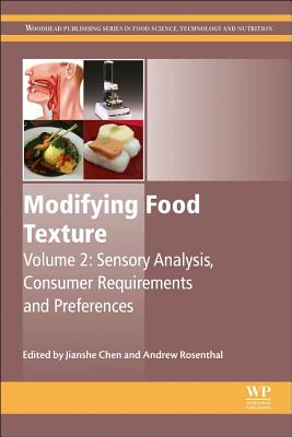 Modifying Food Texture: Volume 2: Sensory Analysis, Consumer Requirements and Preferences - Chen, Jianshe (Editor), and Rosenthal, Andrew (Editor)