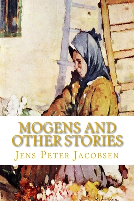 Mogens and Other Stories - Jacobsen, Jens Peter