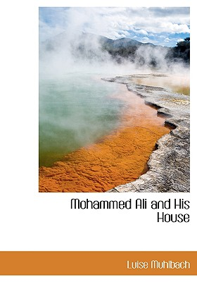Mohammed Ali and His House - M Hlbach, Luise