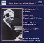 Moiseiwitsch Plays Rachmaninov, Medtner, Kabalevsky, Khachaturian