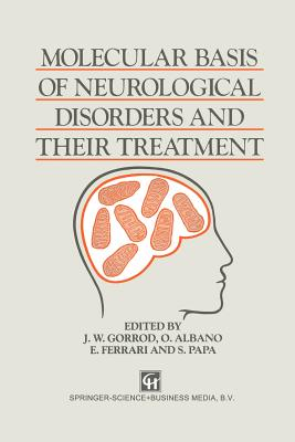 Molecular Basis of Neurological Disorders and Their Treatment - Gorrod, J. W., and Albano, A., and Ferrari, E.