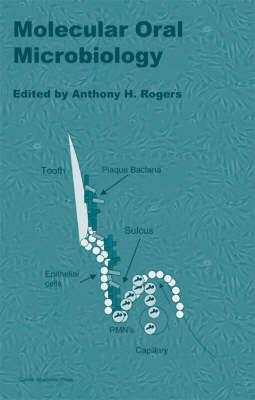 Molecular Oral Microbiology - Rogers, Anthony H