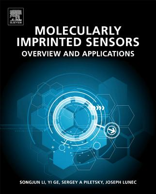 Molecularly Imprinted Sensors: Overview and Applications - Li, Songjun (Editor), and Ge, Yi (Editor), and Piletsky, Sergey A. (Editor)