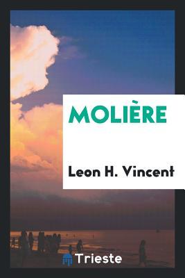 Moliere - Vincent, Leon H