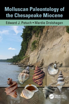 Molluscan Paleontology of the Chesapeake Miocene - Petuch, Edward J