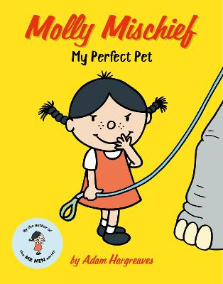 Molly Mischief: My Perfect Pet - Hargreaves, Adam