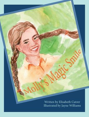 Molly's Magic Smile - Cutrer, Elisabeth, and Sexton, Jessa R (Editor)