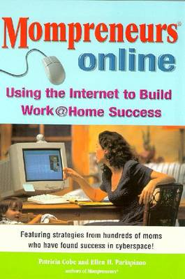 Momprenuers (R) Online: Using the Internet for Work at Home Success - Cobe, Patricia, and Parlapiano, Ellen H