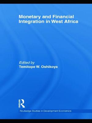 Monetary and Financial Integration in West Africa - Oshikoya, Temitope W. (Editor)