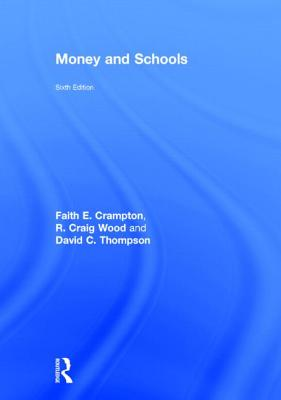 Money and Schools - Crampton, Faith E, and Wood, R Craig, Ed., and Thompson, David C, Ed.