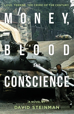 Money, Blood & Conscience - Steinman, David