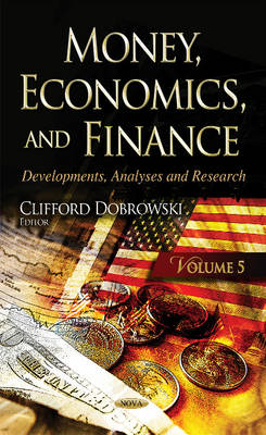 Money, Economics, & Finance: Developments, Analyses & Research - Dobrowski, Clifford (Editor)