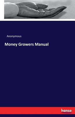 Money Growers Manual - Anonymous