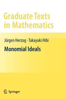 Monomial Ideals - Herzog, Jurgen, and Hibi, Takayuki