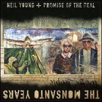 Monsanto Years [LP] - Neil Young & Promise of the Real