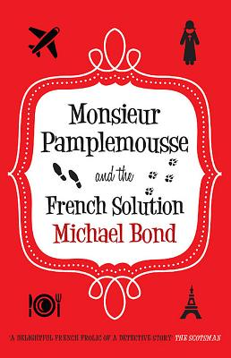 Monsieur Pamplemousse and the French Solution - Bond, Michael