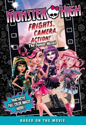 Monster High: Frights, Camera, Action! the Junior Novel - Finn, Perdita