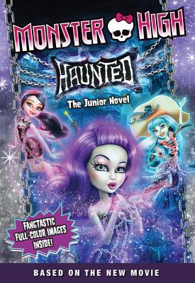 Monster High: Haunted: The Junior Novel - Finn, Perdita