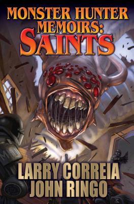 Monster Hunter Memoirs: Saints - Correia, Larry, and Ringo, John